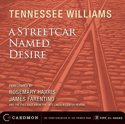 A Streetcar Named Desire - Williams, Tennessee, and Harris, Rosemary (Performed by), and Farentino, James (Performed by)