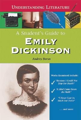 A Student's Guide to Emily Dickinson - Borus, Audrey