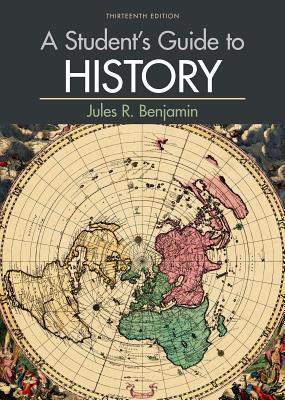 A Student's Guide to History - Benjamin, Jules R