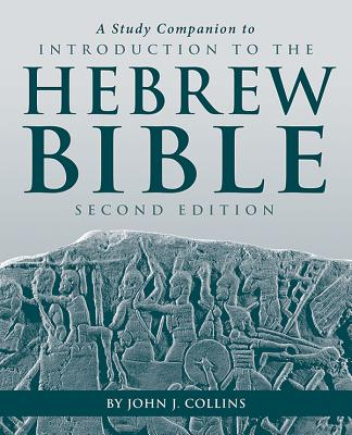 A Study Companion to Introduction to the Hebrew Bible - Collins, John J, and Bonfiglio, Ryan P
