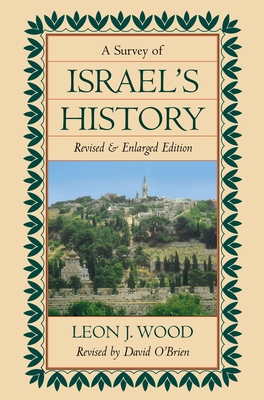 A Survey of Israel's History - Wood, Leon J