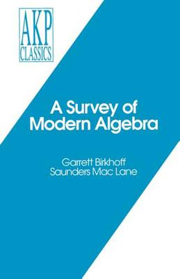 A Survey of Modern Algebra - Birkhoff, Garrett, and Lane, Saunders Mac