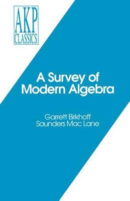 A Survey of Modern Algebra - Birkhoff, Garrett, and Mac Lane, Saunders