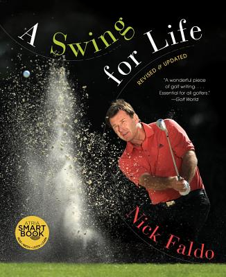 A Swing for Life - Faldo, Nick, Sir