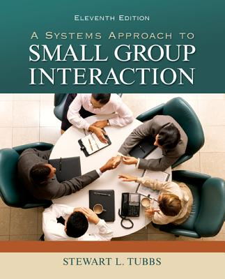 A Systems Approach to Small Group Interaction - Tubbs, Stewart L