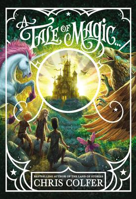 A Tale of Magic... - Colfer, Chris