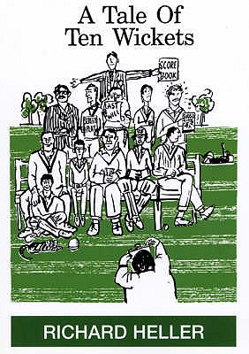 A Tale of Ten Wickets - Heller, Richard