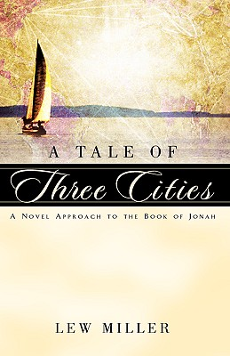 A Tale of Three Cities - Miller, Lewis A