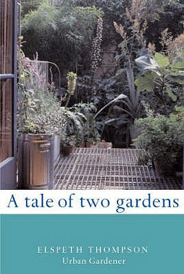 A Tale of Two Gardens - Thompson, Elspeth