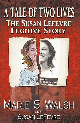 A Tale of Two Lives - Walsh, Marie Susan