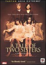 A Tale of Two Sisters [Rated]