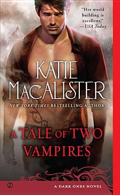 A Tale of Two Vampires: A Dark Ones Novel - MacAlister, Katie