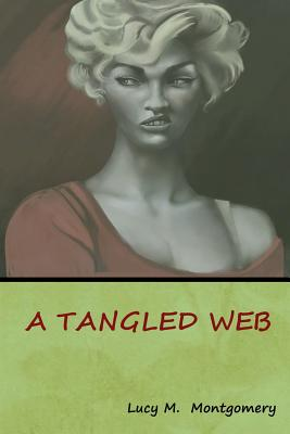 A Tangled Web - Montgomery, Lucy M