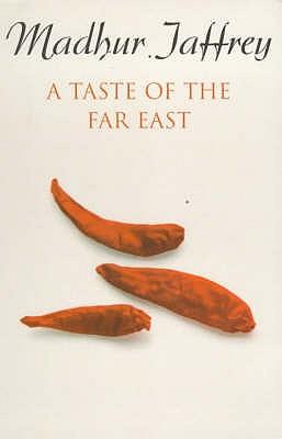 A Taste of the Far East - Jaffrey, Madhur