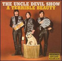 A Terrible Beauty - The Uncle Devil Show