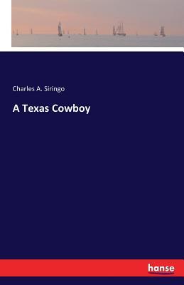 A Texas Cowboy - Siringo, Charles a