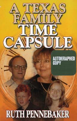 A Texas Time Capsule - Pennebaker, Ruth