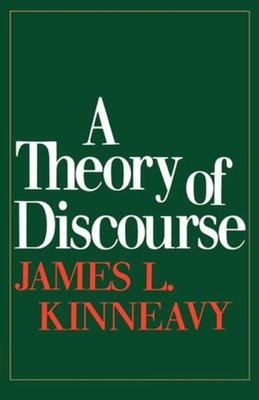 A Theory of Discourse - Kinneavy, James L