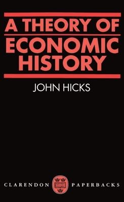 A Theory of Economic History - Hicks, John R