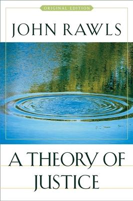 A Theory of Justice: Original Edition - Rawls, John, Professor