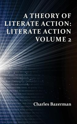 A Theory of Literate Action: Literate Action, Volume 2 - Bazerman, Charles