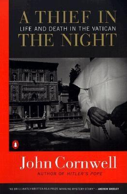 A Thief in the Night: Life and Death in the Vatican - Cornwell, John