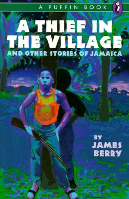 A Thief in the Village: And Other Stories - Berry, James