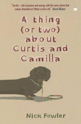 A Thing (or Two) About Curtis and Camilla - Fowler, Nick