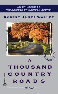 A Thousand Country Roads - Waller, Robert James