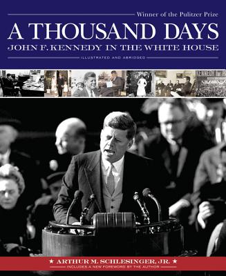 A Thousand Days: John F. Kennedy in the White House - Sobel, David, MD, MPH