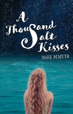 A Thousand Salt Kisses - Demuth, Josie