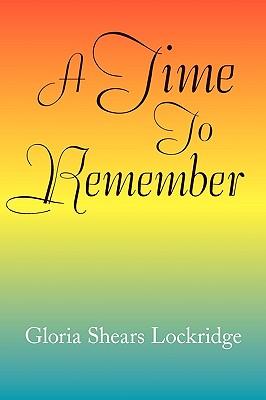 A Time to Remember - Lockridge, Gloria Shears