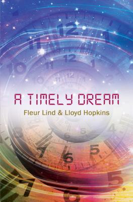 A Timely Dream - Lind, Fleur, and Hopkins, Lloyd
