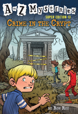A to Z Mysteries Super Edition #13: Crime in the Crypt - Roy, Ron