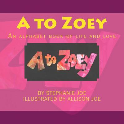 A to Zoey - Joe, Stephanie