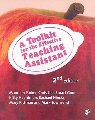 A Toolkit for the Effective Teaching Assistant - Heardman, Kitty, and Hincks, Rachael, and Pittman, Mary, Ms.