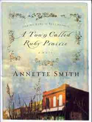 A Town Called Ruby Prairie - Smith, Annette