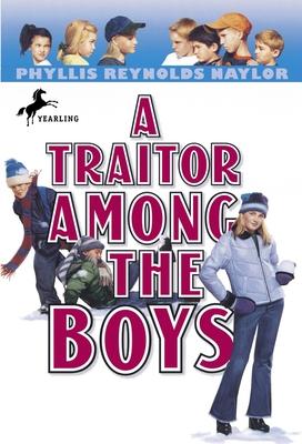 A Traitor Among the Boys - Naylor, Phyllis Reynolds, and Gleitzman, Morris