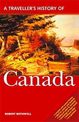 A Travellers History of Canada - Bothwell, Robert