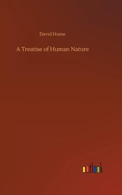 A Treatise of Human Nature - Hume, David