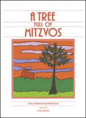 A Tree Full of Mitzvos - Rosenfeld, Dina H