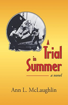 A Trial in Summer - McLaughlin, Ann L