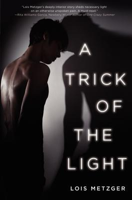 A Trick of the Light - Metzger, Lois