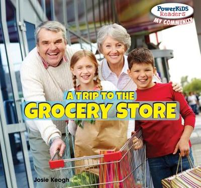 A Trip to the Grocery Store - Keogh, Josie