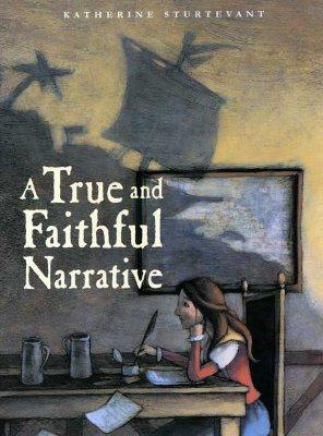 A True and Faithful Narrative - Sturtevant, Katherine