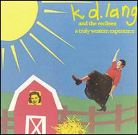 A Truly Western Experience - k.d. lang and the Reclines
