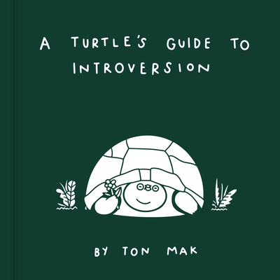 A Turtle's Guide to Introversion - Mak, Ton