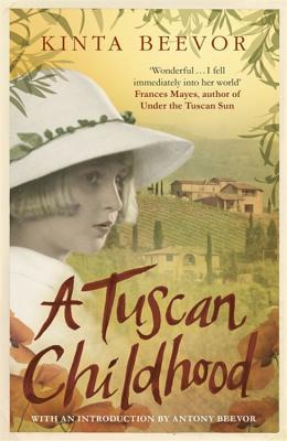 A Tuscan Childhood - Beevor, Kinta