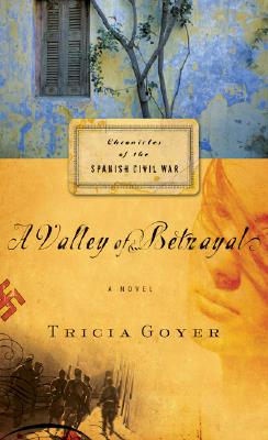 A Valley of Betrayal - Goyer, Tricia