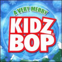 A Very Merry Kidz Bop - Kidz Bop Kids